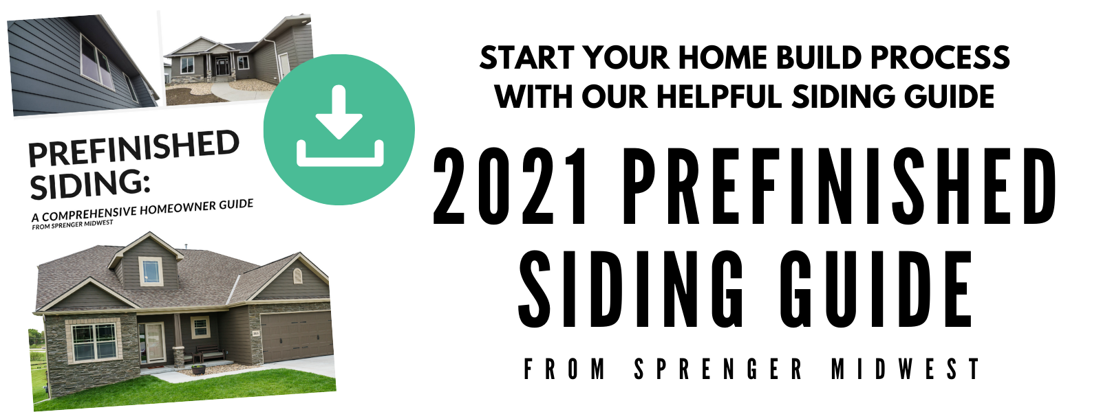 2021 Home Builder Guide from Sprenger Midwest Starting with Siding